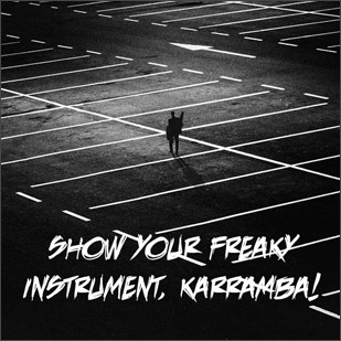 Various Artists – Show Your Freaky Instrument, Karramba!