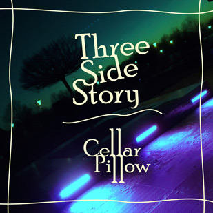 Cellar Pillow – Three Side Story (EP)